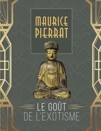 Virginia Verardi - Maurice Pierrat, le goût de l'exotisme.