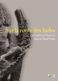 Sur la route des Indes - Un ingénieur français dans le Tamil Nadu.pdf