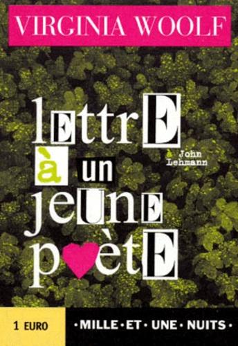 Virginia Woolf - A John Lehmann - Lettre à un jeune poète.
