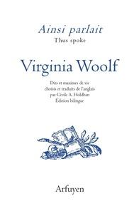Téléchargement gratuit de livre d'ordinateur en pdf Ainsi parlait Virginia Woolf  - Dits et maximes de vie par Virginia Woolf in French 9782845902879 PDF FB2 ePub