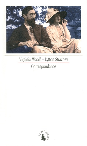 Virginia Woolf et Lytton Strachey - Correspondance.