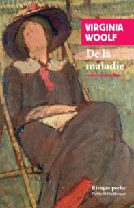 Virginia Woolf - De la maladie.