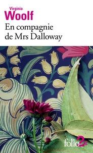 Virginia Woolf - En compagnie de Mrs Dalloway.