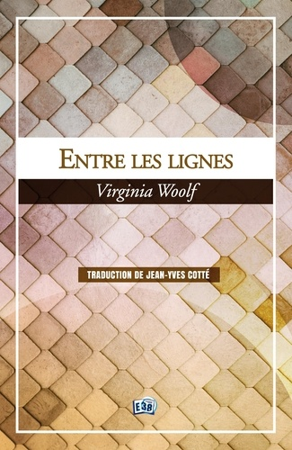 Virginia Woolf et Jean-Yves Cotté - Entre les lignes - The Common Reader.