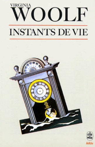 Virginia Woolf - Instants de vie.