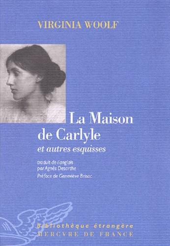 Virginia Woolf - La maison de Carlyle et autres esquisses.