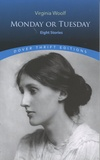 Virginia Woolf - Monday or Tuesday - Eight Stories.