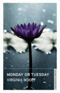 Virginia Woolf - Monday or Tuesday.