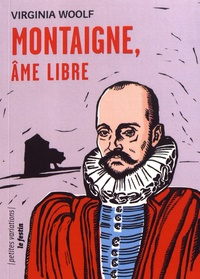 Montaigne, âme libre - Virginia Woolf |