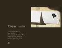 Virginia Woolf et Anne Attali - Objets massifs.