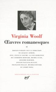 Virginia Woolf - Oeuvres romanesques - Tome 2, Vers le phare ; Orlando ; Les Vagues ; Flush ; Les Années ; Entre les actes.