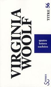 Virginia Woolf - Quatre lettres cachées - Edition bilingue français-anglais.