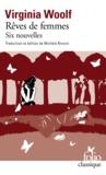 """Virginia Woolf - Rêves de femmes - Six nouvelles. Précédées de """"Les femmes et le roman."""