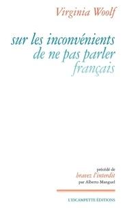 Virginia Woolf - Sur les inconvénients de ne pas parler français.