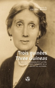 Virginia Woolf - Trois guinées - Se refuser à l'impassibilité et lutter ô dictateurs, pour l'avènement de la société des outsiders.