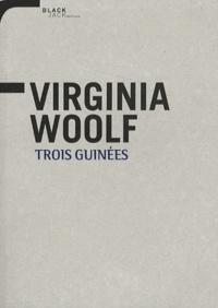 Virginia Woolf - Trois Guinées.