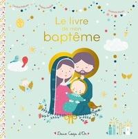 Virginie Aladjdi et Caroline Pellissier - Le livre de mon baptême.