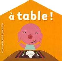 Virginie Aladjidi et Caroline Pellissier - A table !.