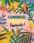 Virginie Aladjidi et Caroline Pellissier - Camouflés, cherchés, trouvés !.