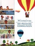 Virginie Aladjidi et Caroline Pellissier - Histoires pour fêter ma première communion.