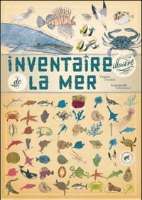 Virginie Aladjidi et Emmanuelle Tchoukriel - Inventaire illustré de la mer.