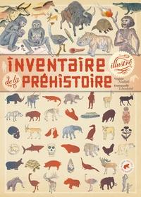 Virginie Aladjidi et Emmanuelle Tchoukriel - Inventaire illustré de la Préhistoire.