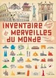 Virginie Aladjidi et Emmanuelle Tchoukriel - Inventaire illustré des merveilles du monde.