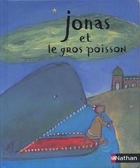 Virginie Aladjidi et Caroline Pellissier - Jonas et le gros poisson.