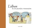 Virginie Aladjidi et Caroline Pellissier - L'album de ma première communion.