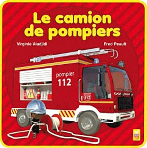 Virginie Aladjidi et Fred Péault - Le camion de pompiers.
