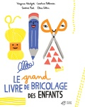 Virginie Aladjidi et Caroline Pellissier - Le grand livre de bricolage des enfants.