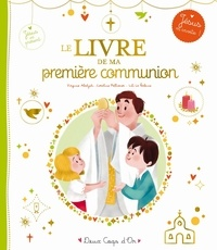 Virginie Aladjidi et Caroline Pellissier - Le livre de ma première communion.