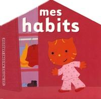 Virginie Aladjidi et Caroline Pellissier - Mes habits.