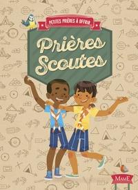 Virginie Aladjidi et Caroline Pellissier - Prières scoutes.