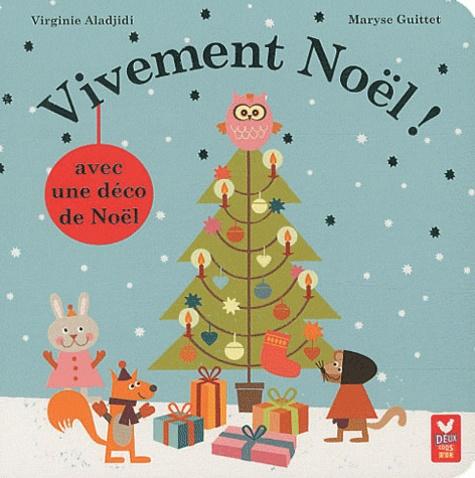 Virginie Aladjidi et Maryse Guittet - Vivement Noël !.