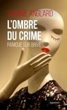 Virginie Anglard - L'ombre du crime.