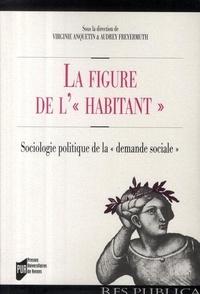 """Virginie Anquetin et Audrey Freyermuth - La figure de l'habitant - Sociologie politique de la """"demande sociale""""."""