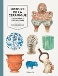 Virginie Armellin - Histoire de la céramique - Les grandes civilisations.