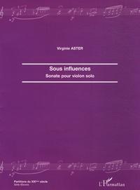 Virginie Aster - Sous influences - Sonate pour violon solo.