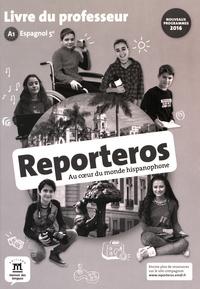 Virginie Auberger Stucklé et Sandrine Debras - Espagnol 5e A1 Reporteros - Livre du professeur.