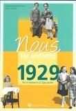 Virginie Auguste-Dormeuil et Solanie Ravoux - Nous, les enfants de 1929 - De la naissance à l'âge adulte.