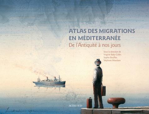 Atlas des migrations en Méditerranée. De l'Antiquité à nos jours
