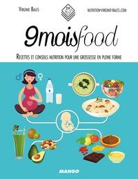 Virginie Bales - 9 mois food - Recettes et conseils nutrition pour une grossesse en pleine forme.