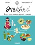 Virginie Bales et Sandra Mahut - 9 mois food - Recettes et conseils nutrition pour une grossesse en pleine forme.