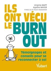 Virginie Bapt et Agathe Mayer - Ils ont vécu le burn-out - Témoignages et conseils pour se reconnecter à soi.