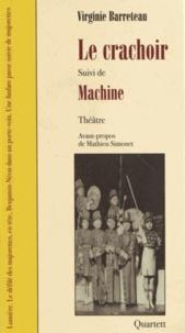 Virginie Barreteau - Le crachoir suivi de Machine.