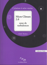 Virginie Barreteau et Didier Delahais - Micro Climats 2.0 - Zone de turbulences.
