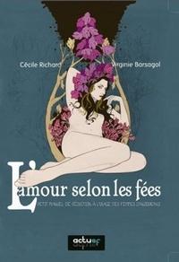 Virginie Barsagol et Cécile Richard - L'amour selon les fées - Petit manuel de séduction à l'usage des femmes d'aujourd'hui.