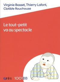 Virginie Basset et Thierry Lafont - Le tout-petit va au spectacle - Accompagner cette rencontre.