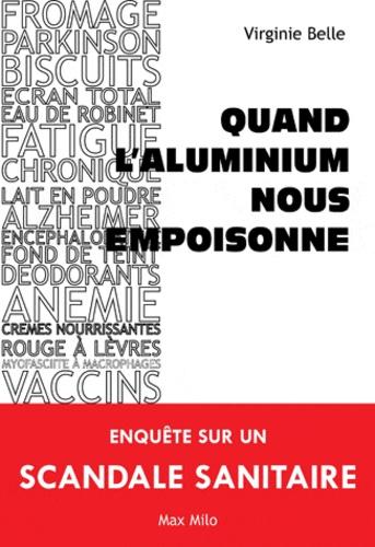 Virginie Belle - Quand l'aluminium nous empoisonne.